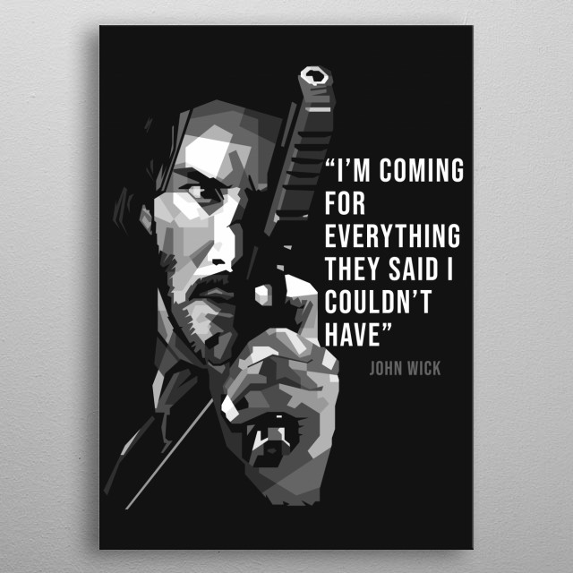 An black n white illustration of John Wick metal poster
