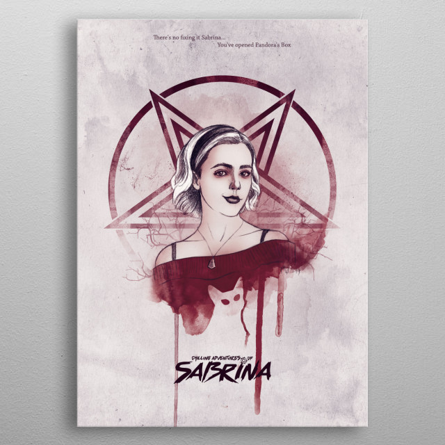 """Chilling Adventures of Sabrina """"You've opened Pandora's Box"""" Poster illustration/Design  Pencil  Watercolour metal poster"""