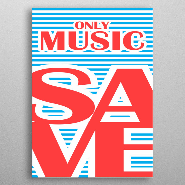 Only Music Save Pop Art Poster Print Metal Posters Displate