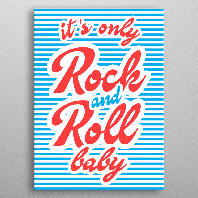 Its Only Rock And Roll Pop Art Poster Print Metal Posters