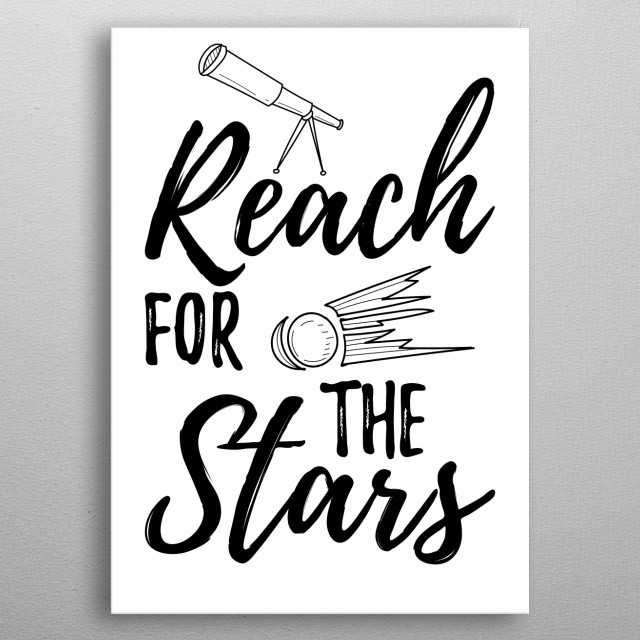 Motivational space saying for every cosmos, science fiction and astronaut lover. Typographic saying in doodle style. metal poster