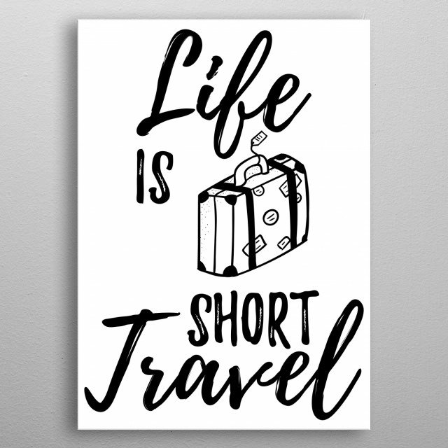 Wanderlust saying for adventurer and traveler who want to see all the beauty places in the world. Beautiful gift idea for birthday. metal poster