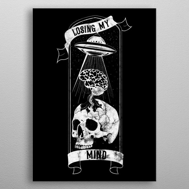 Losing my mind  metal poster