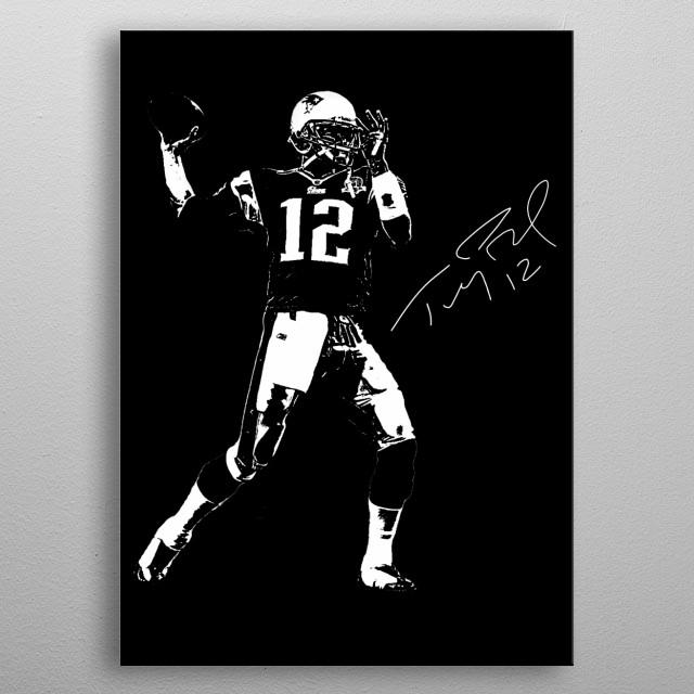 Illustration of Tom Brady metal poster