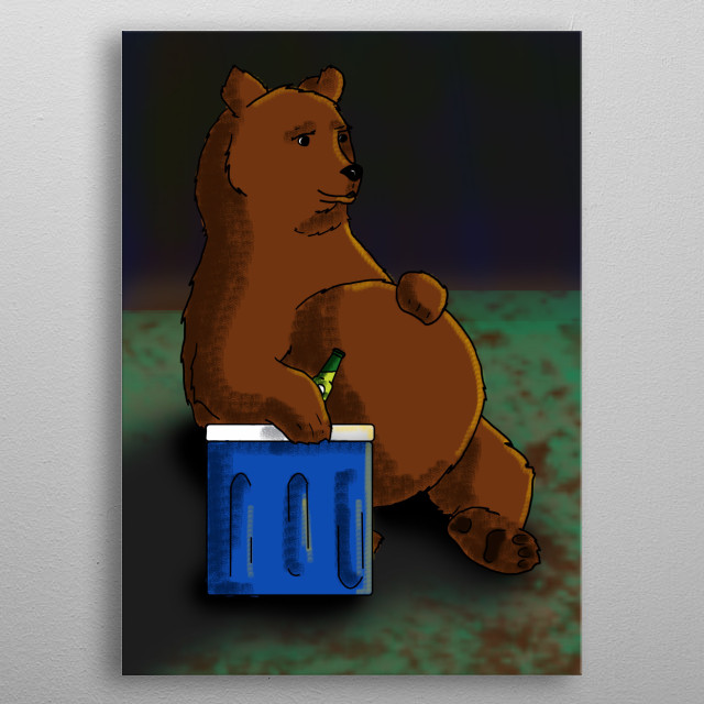 just a bear chilling with a cold beer metal poster