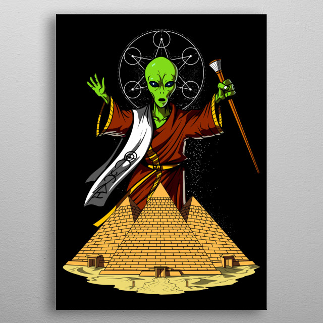 Egyptian Pyramids Aliens metal poster design for ufo conspiracy lovers metal poster