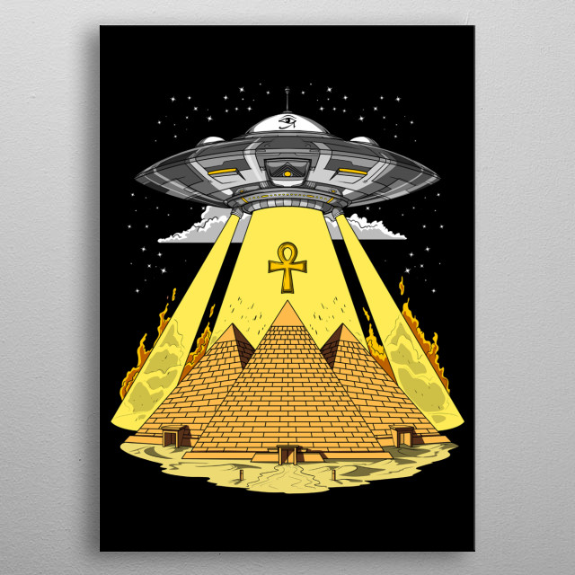 Egyptian Pyramids Alien Abduction metal poster for conspiracy theory lovers. metal poster
