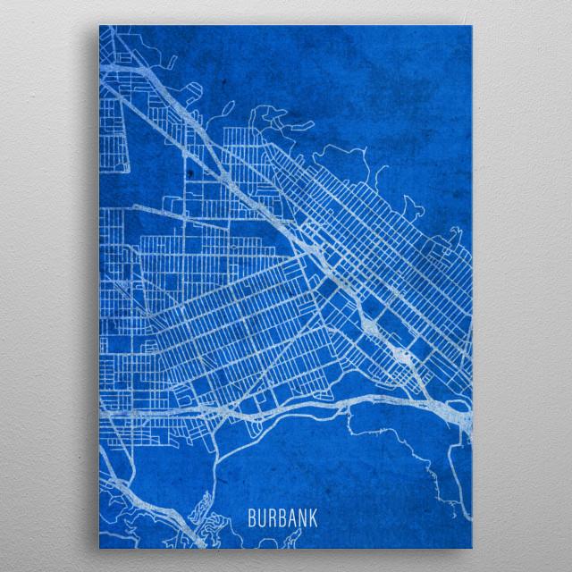 Burbank City Street Map Blueprints California metal poster