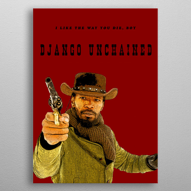 This displate shows Django wielding his revolver. metal poster