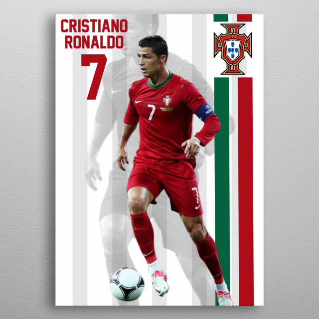 CRISTIANO RONALDO IS THE EXPLANATION CAPACITY OF PORTUGAL TEAMS metal poster