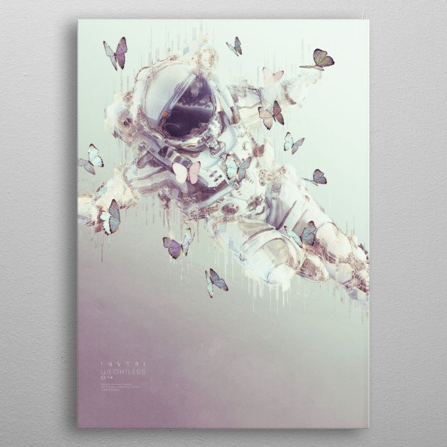 Give me some space, for I was a voyager of weightless desire, held aloft  by wonderlust, born of a heavy world - INVSBL metal poster