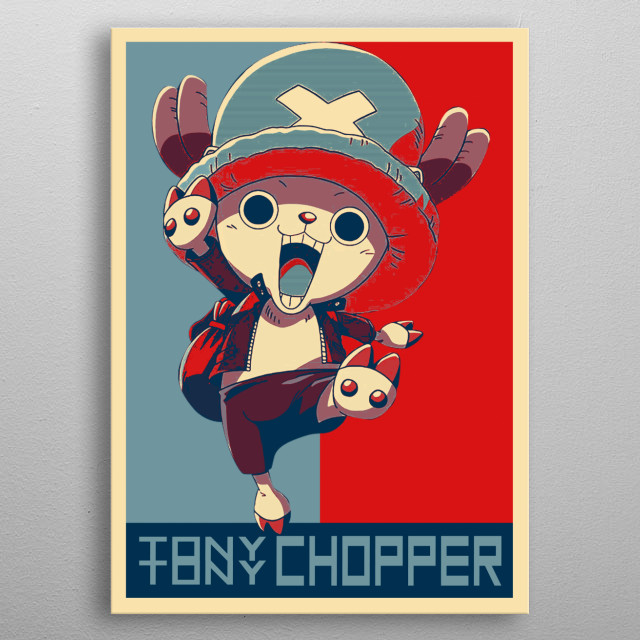 Tony Tony Chopper One Piece in Hope Poster Style metal poster
