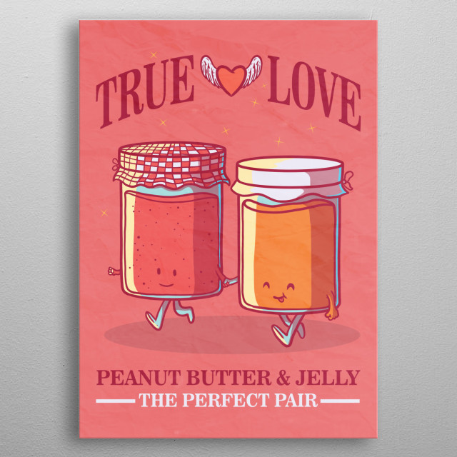 True Love The Collection that shows the perfect pairs that exist in our everyday lives. metal poster