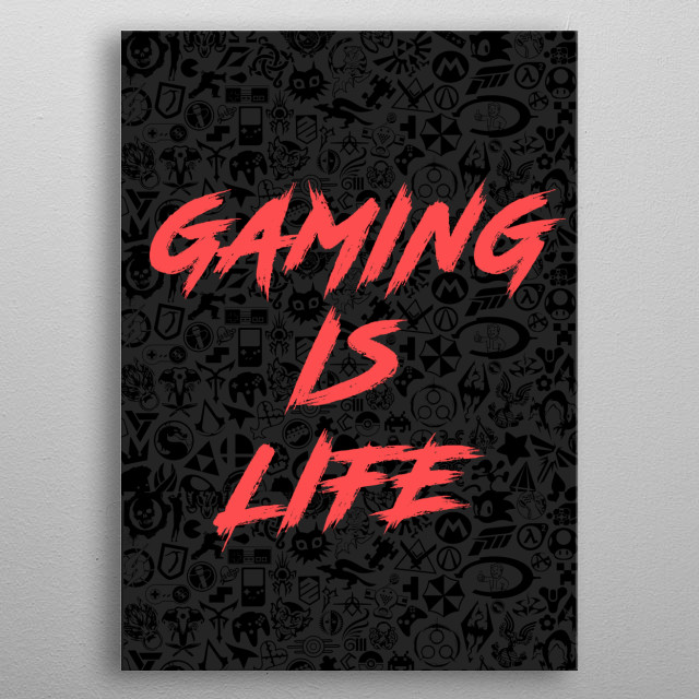 With which game do you escape from reality? This is our life!  metal poster