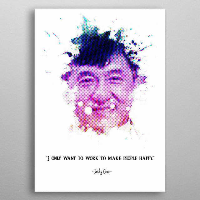 Jackie Chan, S.B.S., M.B.E.  is an actor, director, stuntman, producer, martial artist, comedy actor, widescreen script writer and singer  metal poster