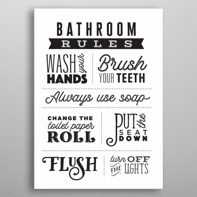 Bathroom Rules Text Art Poster Print   metal posters - Displate