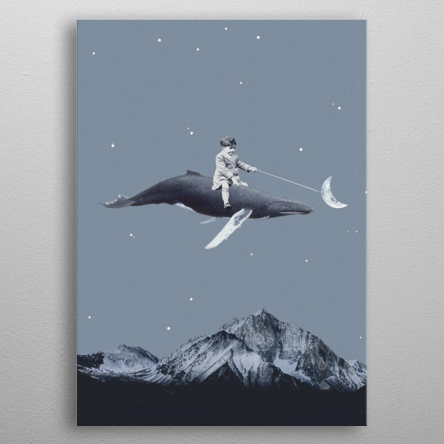 Keep rising high. Your hard work will pay off. Until then, just ride that whale through the night sky.  metal poster