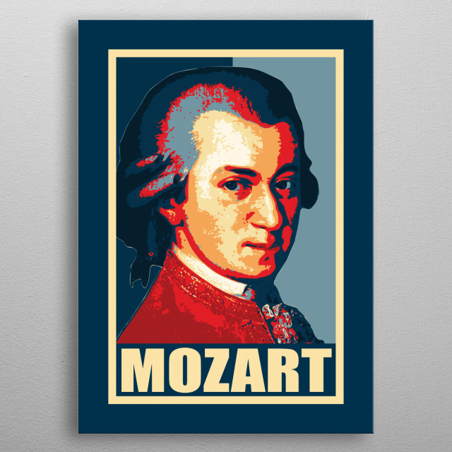 Famous historic composer of classical music Opera and symphony Wolfgang Amadeus Mozart. Inspired by politics propaganda election poster art. metal poster