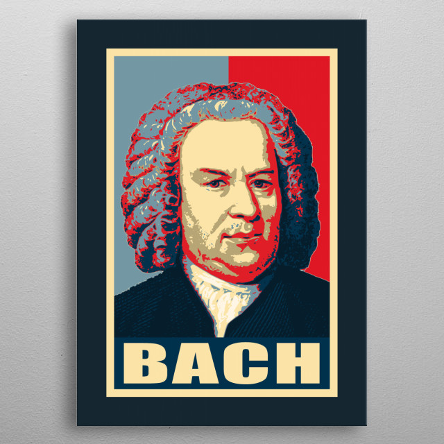 Famous historic composer of classical music Opera and symphony Johann Sebastian Bach. Inspired by politics propaganda election poster art. metal poster