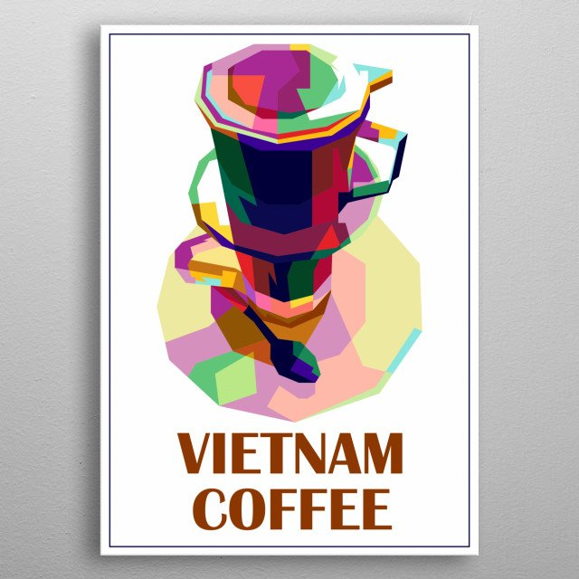 Vietnam Coffee Colorful Design Illustration metal poster