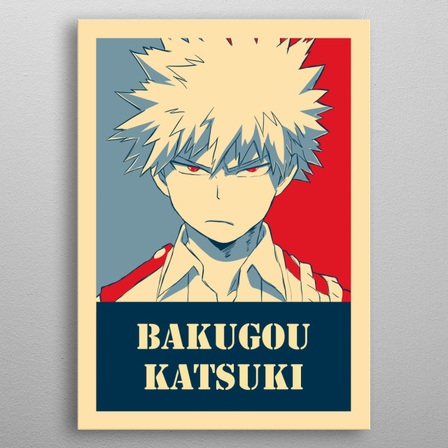For who loving anime or manga from Boku no Hero Academia, this is a cool artwork of Bakugou Katsuki metal poster