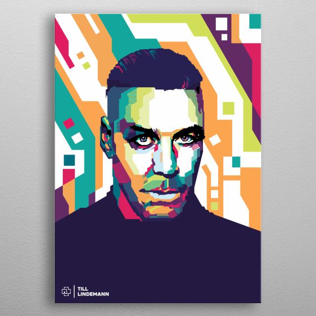 WPAP artwork of Till Lindemann, Rammstein vocalist. Rammstein is a German Neue Deutsche Härte band formed in Berlin in 1994. metal poster