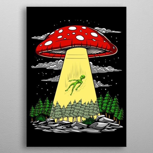 Alien Abduction Mushroom design for psychedelic mushroom lovers. metal poster