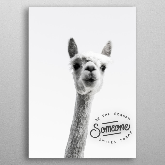 """""""be the reason someone smiles today"""" typography text art with cute alpaca by wordfandom - word fandom metal poster"""