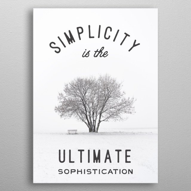 simplicity is the ultimate sophistication typography text art quote on black and white poster with tree in snow by Wordfandom - Word Fandom metal poster