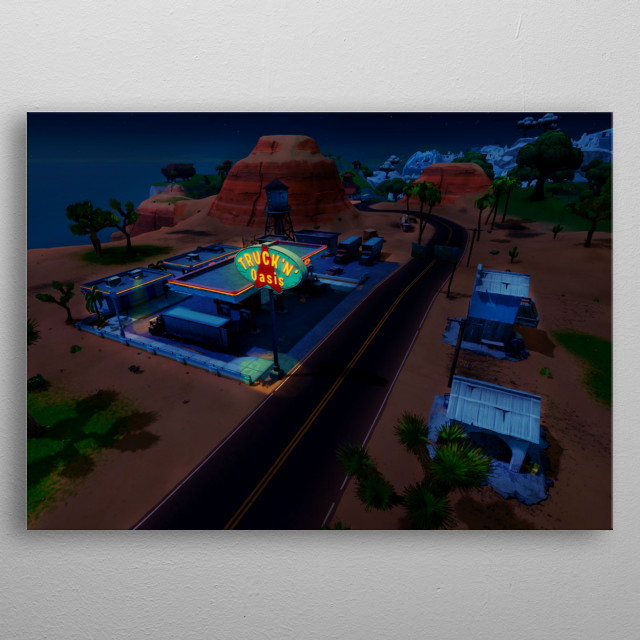 Truck 'n' oasis is a gas station company in Fortnite battle royale. metal poster