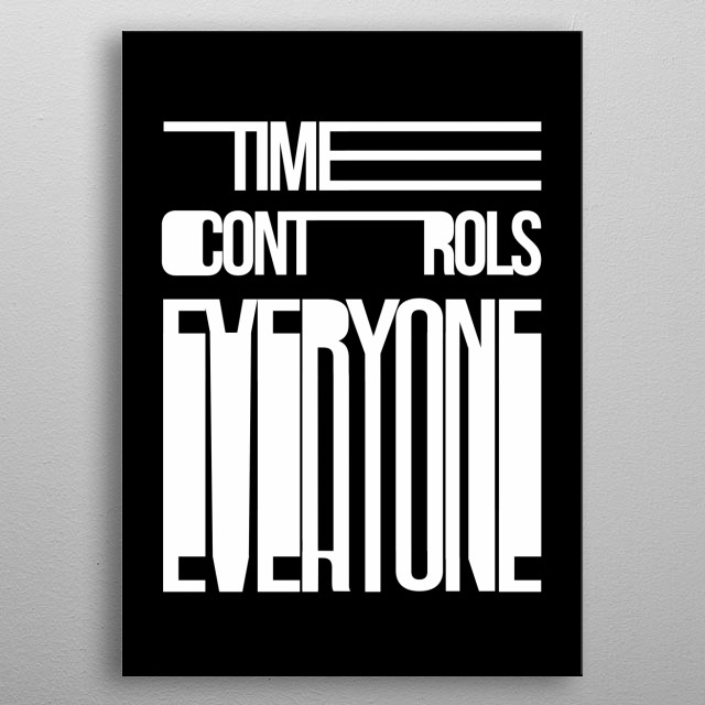 People are like robots in their everyday life. Get up at x hours, go to work, get back, go grab your kid from school, get back, dinner time, metal poster