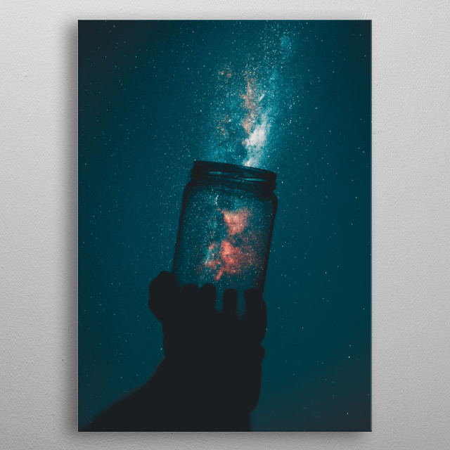 If you dream and want to catch your desires, think of fireflies as stars and how you would catch them. metal poster