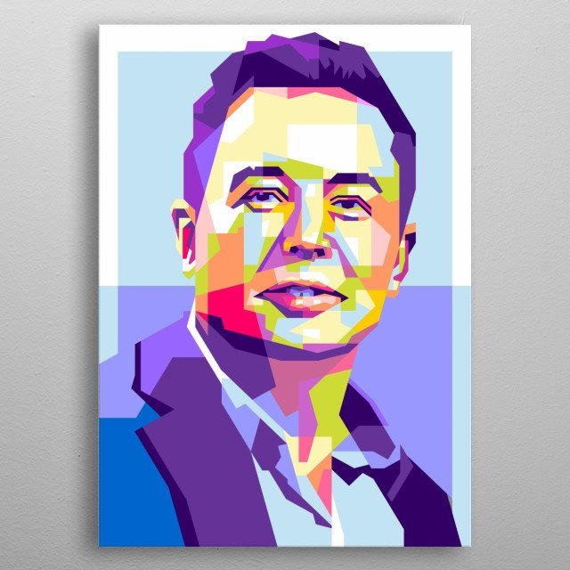 Elon Reeve Musk is a technology entrepreneur, investor, and engineer. metal poster