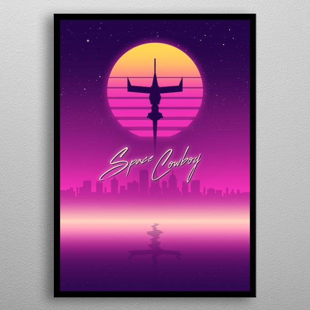 For Cowboy Bebop fans :) metal poster