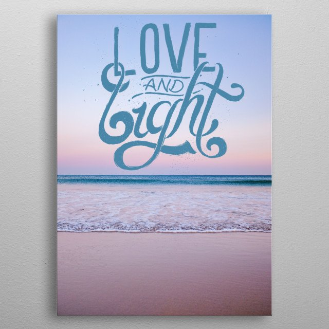 Love and light typography text art with beach shore and sunset  metal poster
