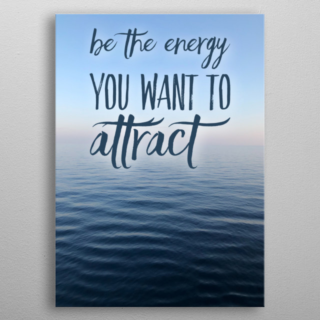 Be the energy you want to attract typography text art yoga poster  metal poster