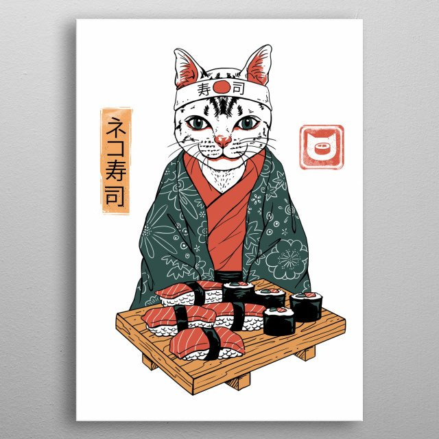 For cat and sushi lovers with fascination to Japanese culture. This is the artwork for you! metal poster