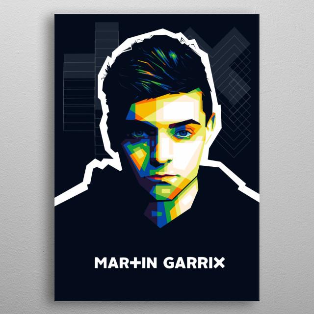 Popart illustration of professional DJ, Martin Garrix. metal poster