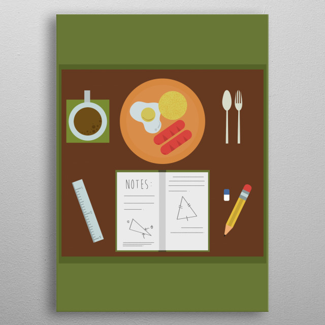 Illustration based on my experience when exam is life but breakfast is also life. Study metal poster