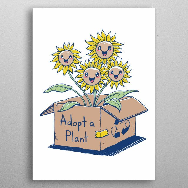 Adopt a plant and make a friend. metal poster