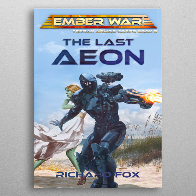The Last Aeon is the forth novel in the Terran Armor Corps series.  metal poster