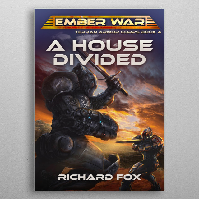 A House Divided is the fourth Terran Aror Corps novel.  metal poster