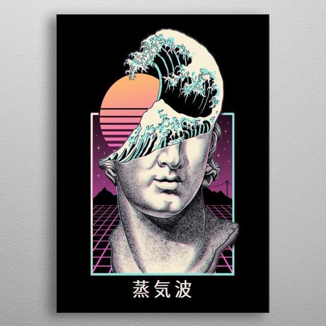 Great Wave plus David is the ultimate vapor wave design. metal poster