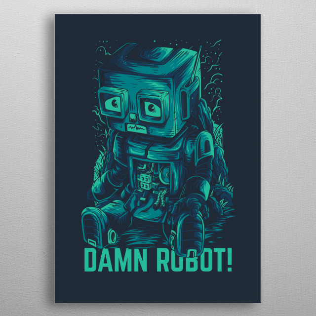 An illustration of a clumsy robot sidekick. metal poster
