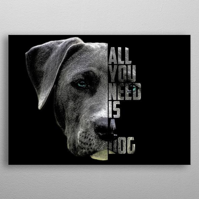 There's nothing like being in the presence of a man's best friend - dog. metal poster
