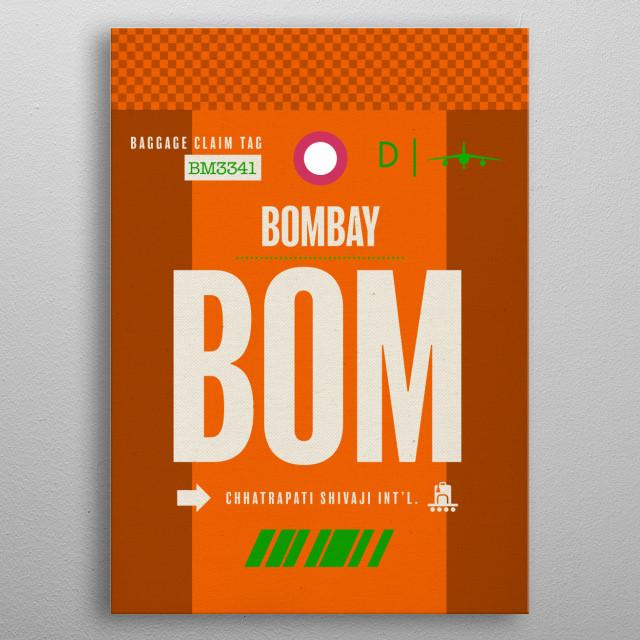 Bombay BOM India Airport Code Baggage Claim Luggage Tag Series metal poster