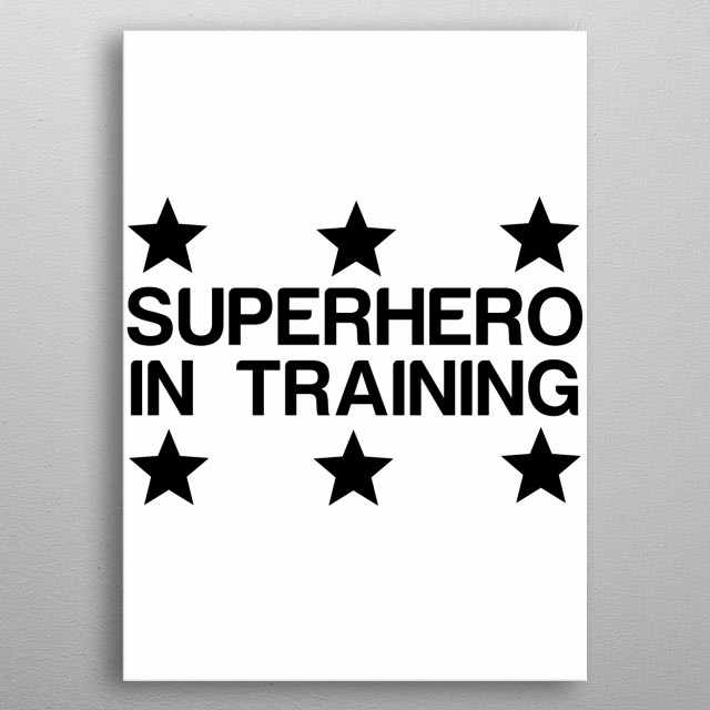 Superhero In Training Sport Poster Print Metal Posters