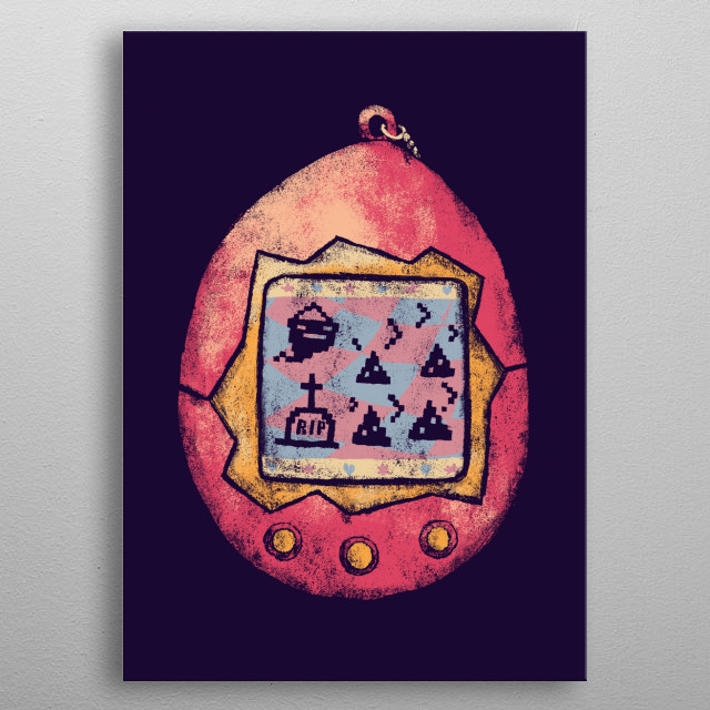 when your tamagotchi poops itself to death...  metal poster
