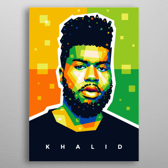 "Pop art illustration of Khalid Donnel Robinson or professionally known ""Khalid"". He is an American singer and songwriter. metal poster"