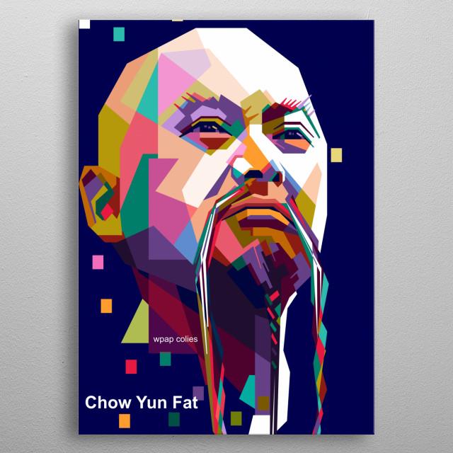 CHow Yun Fat, is a Hong Kong actor. metal poster